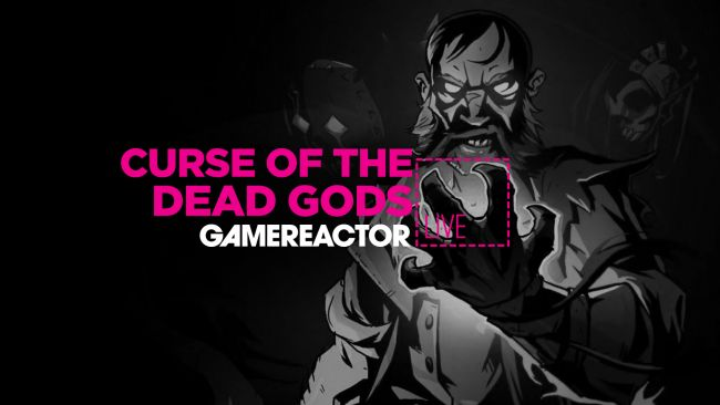 Hoy en GR Live - Curse of the Dead Gods